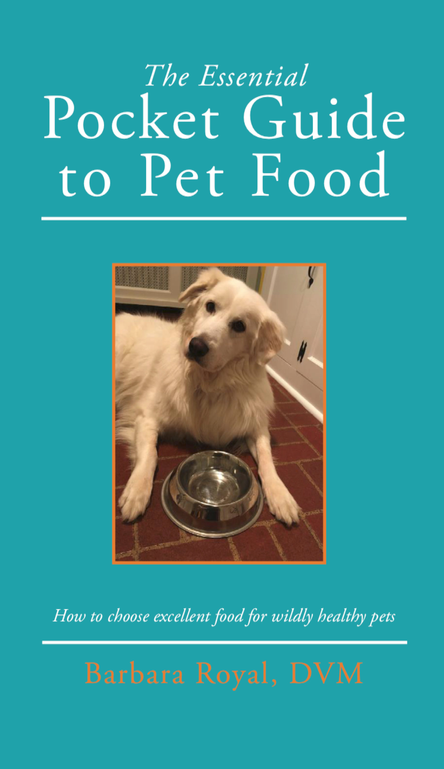 Dr. Royal's Pocket Guide to Pet Food Now Available!